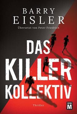 Das Killer-Kollektiv von Eisler,  Barry, Friedrich,  Peter