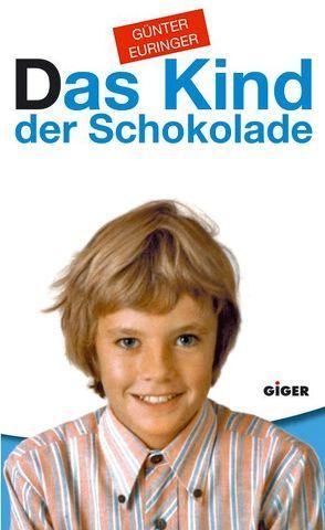 Das Kind der Schokolade von Euringer,  Günter