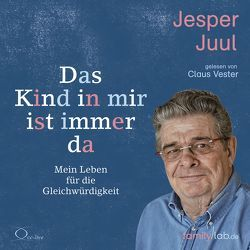 Das Kind in mir ist immer da von Juul,  Jesper, Vester,  Claus