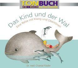Das Kind und der Wal. Tonbuch von Füssler,  Chantal
