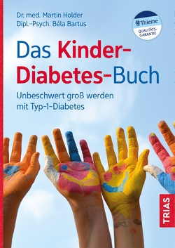 Das Kinder-Diabetes-Buch von Bartus,  Bela, Holder,  Martin