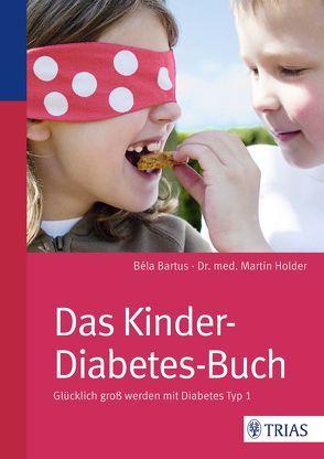 Das Kinder-Diabetes-Buch von Bartus,  Bela, Holder,  Martin
