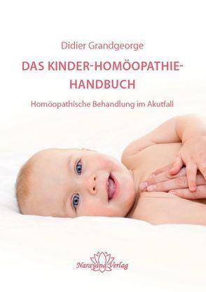 Das Kinder-Homöopathie- Handbuch von Grandgeorge,  Didier