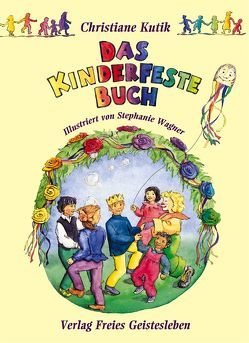 Das Kinderfestebuch von Kutik,  Christiane, Wagner,  Stephanie