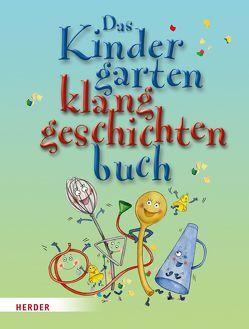 Das Kindergarten-Klanggeschichten-Buch von Höfele,  Hartmut E, Jäger,  Katja, Steffe,  Susanne