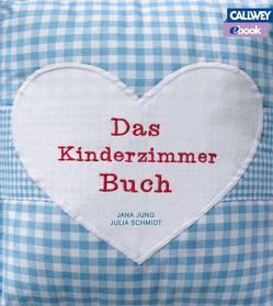 Das Kinderzimmerbuch – eBook von Jung,  Jana, Schmidt,  Julia