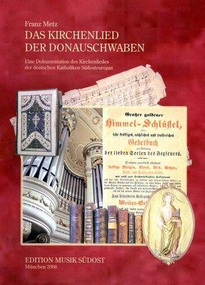 Das Kirchenlied der Donauschwaben von Metz,  Franz