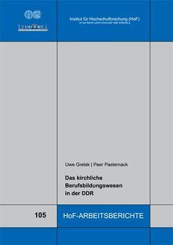 Das kirchliche Berufsbildungswesen in der DDR von Grelak,  Uwe, Pasternack,  Peer