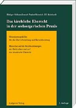 Das kirchliche Eherecht in der seelsorgerischen Praxis von Althaus,  Rüdiger, Prader,  Joseph, Reinhardt,  Heinrich J. F.