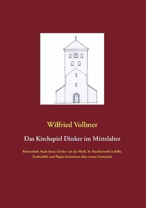 Das Kirchspiel Dinker im Mittelalter von Vollmer,  Wilfried