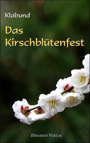 Das Kirschblütenfest von Klabund