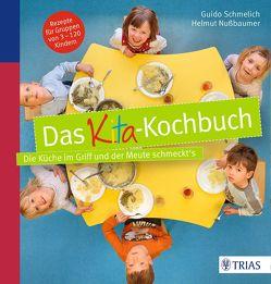 Das Kita-Kochbuch von Nußbaumer,  Helmut, Schmelich,  Guido
