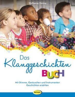 Das Klanggeschichten-Buch von Hering,  Wolfgang, Ostermeier,  Dirk