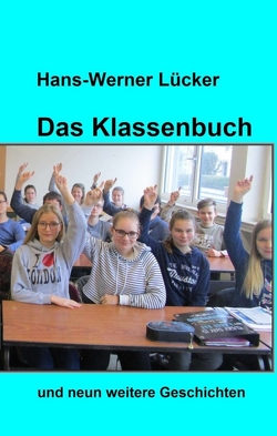 Das Klassenbuch von Lücker,  Hans-Werner