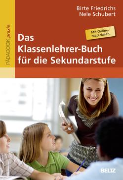 Das Klassenlehrer-Buch für die Sekundarstufe von Friedrichs,  Birte, Schubert,  Nele