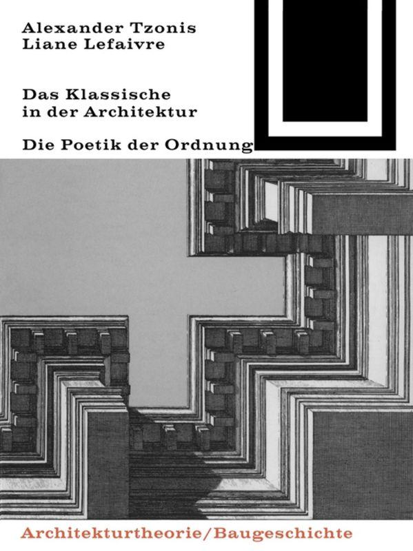 Das klassische in der architektur von liane lefaivre for Klassische architektur