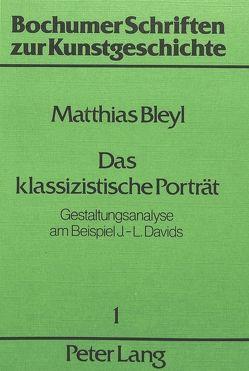 Das klassizistische Porträt von Bleyl,  Matthias