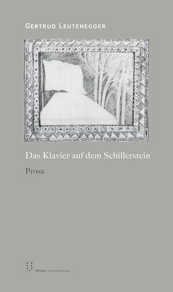 Das Klavier auf dem Schillerstein von Leutenegger,  Gertrud