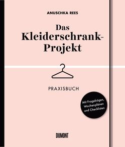Das Kleiderschrank-Projekt. Praxisbuch von Rees,  Anuschka