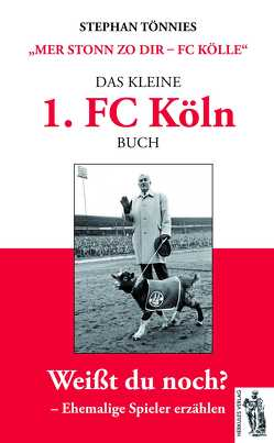 Das kleine 1. FC Köln Buch von Tönnies,  Stephan