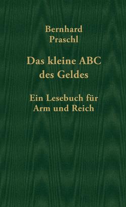 Das kleine ABC des Geldes von Praschl,  Bernhard