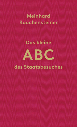 Das kleine ABC des Staasbesuches von Rauchensteiner,  Meinhard