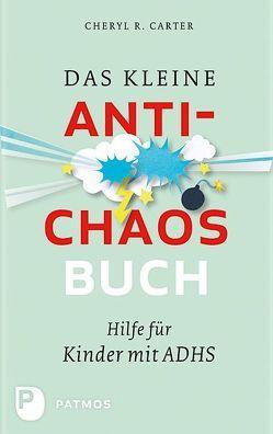 Das kleine Anti-Chaos-Buch von Carter,  Cheryl R., Hermes,  Christian