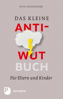 Das kleine Anti-Wut-Buch von Steininger,  Rita