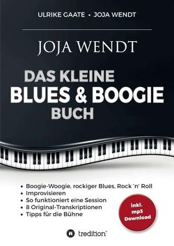 Das kleine Blues & Boogie Buch von Gaate,  Ulrike, Wendt,  Joja