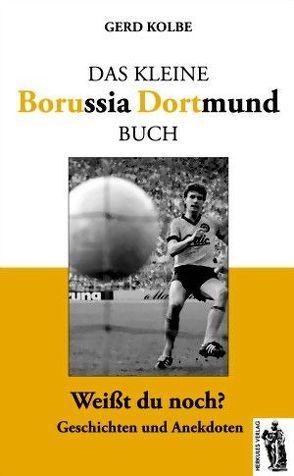 Das kleine Borussia Dortmund Buch von Kolbe,  Gerd