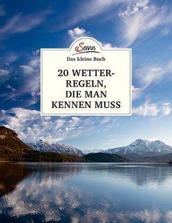Das kleine Buch: 20 Wetterregeln, die man kennen muss von Jaeger,  Andreas, Raffalt,  Herbert