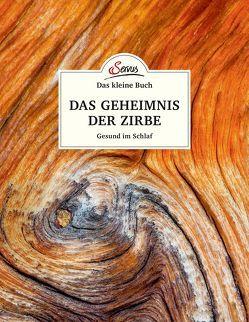 Das kleine Buch: Das Geheimnis der Zirbe von Moser,  Maximilian