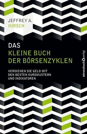 Das kleine Buch der Börsenzyklen von Hirsch,  Jeffrey A., Neumüller,  Egbert