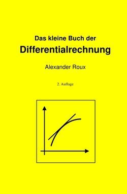 Das kleine Buch der Differentialrechnung von Roux,  Alexander