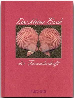 Das kleine Buch der Freundschaft von Herzig,  Horst, Herzig,  Tina