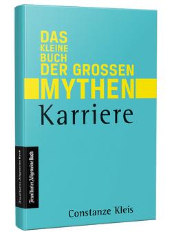 Das kleine Buch der großen Mythen: Karriere von Kleis,  Constanze