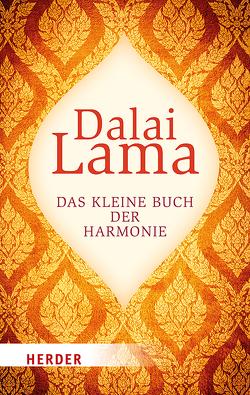 Das kleine Buch der Harmonie von Dalai Lama, Schellenberger,  Bernardin