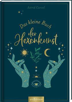 Das kleine Buch der Hexenkunst von Carvel,  Astrid, Löwenberg,  Ute