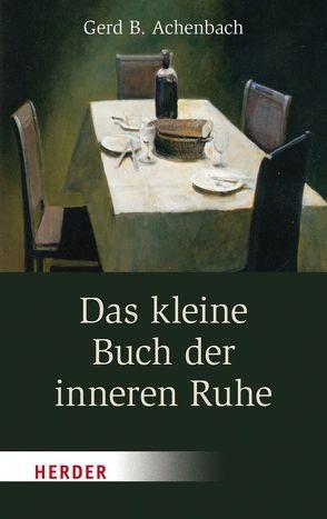 Das kleine Buch der inneren Ruhe von Achenbach,  Gerd B.