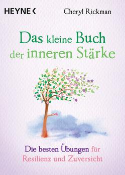 Das kleine Buch der inneren Stärke von Rickman,  Cheryl, Weingart,  Karin