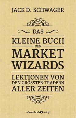 Das kleine Buch der Market Wizards von Neumüller,  Egbert, Schwager,  Jack D.