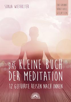 Das kleine Buch der Meditation von Wiethölter,  Sonja