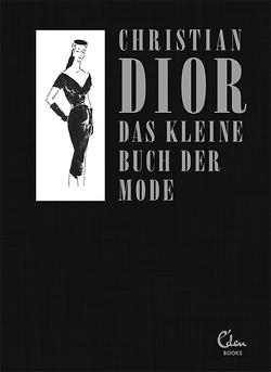 Das kleine Buch der Mode (Mit einem Vorwort von Melissa Drier) von Dior,  Christian