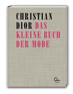 Das kleine Buch der Mode von Dior,  Christian