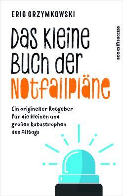 Das kleine Buch der Notfallpläne von Grzymkowski,  Eric, Sauer,  Ursula
