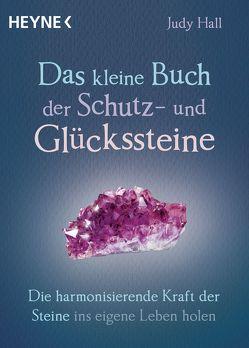 Das kleine Buch der Schutz- und Glückssteine von Hall,  Judy, Weingart,  Karin