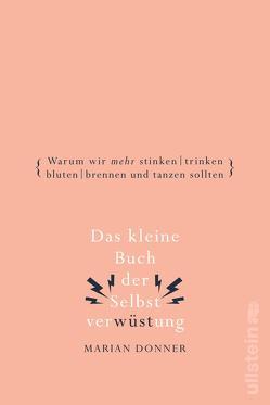Das kleine Buch der Selbstverwüstung von Donner,  Marian, Reinhardus,  Sabine