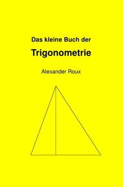 Das kleine Buch der Trigonometrie von Roux,  Alexander