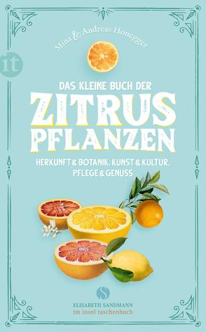 Das kleine Buch der Zitruspflanzen von Honegger,  Andreas, Honegger,  Mina