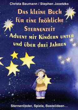 Das kleine Buch für eine fröhliche Sternenzeit von Baumann,  Christa, Janetzko,  Stephen